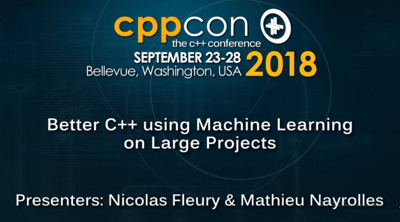 cccpcon 2018 - better c++ using machine learning on large projects - xboxdev.com